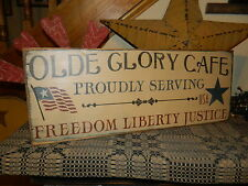 PRIMITIVE AMERICANA SIGN~~OLDE GLORY CAFE~~FLAG~PROUDLY SERVING~~JUSTICE~FREEDOM