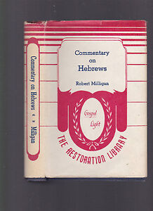 Epistle to The Hebrews (commentary, Church of Christ), R. Milligan, ca 1960s rep