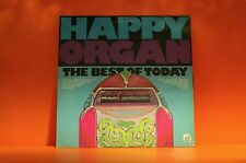 HAPPY ORGAN - THE  BEST OF TODAY - 1976 EX *BUY 1 LP GET 1 LP FREE + FREE SHIP