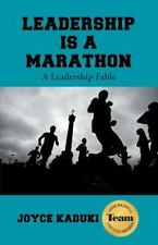 Leadership Is a Marathon: A Leadership Fable (Paperback or Softback)
