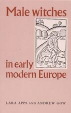 Male witches in early modern Europe by Apps, Lara, Gow, Andrew