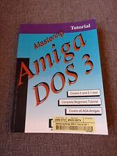 MASTERING AMIGA DOS 3, COVERS DOS 2 AND DOS 2.1. VERY RARE TUTORIAL.