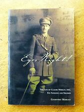 Eyes Right!: The Life of Claude Morlet, DSO, Eye Surgeon and Soldier by Geoff...
