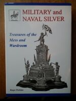 Military and Naval Silver; Treasures of the Mess and Wardroom - Roger Perkins