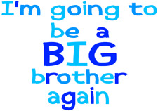 I'M GOING TO BE A BIG BROTHER AGAIN A5 T SHIRT TRANSFER 8X6 IRON ON TRANSFER