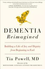 Dementia Reimagined Building a Life of Joy & Dignity From Beginning to End 2019