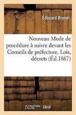 Nouveau Mode de Proca(c)Dure a Suivre Devant Les Conseils de Pra(c)Fecture....