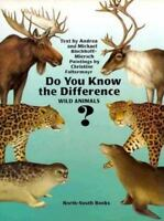 Do You Know the Difference? (Wild Animals) by Andrea Bischoff-Miersch, Michael