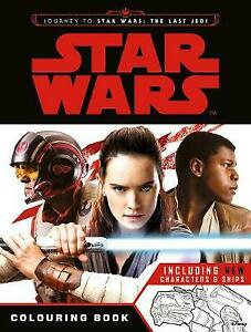 NEW   STAR WARS COLOURING BOOK journey to the LAST JEDI inc CHARACTERS & SHIPS