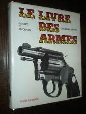 LE LIVRE DES ARMES - Pistolets et revolvers - D. Venner 1972