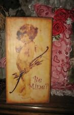 Primitive Valentine Sign Be Mine? Cupid Bow and Arrow Adorable