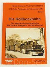 Die Rollbockbahn. Die 1000-mm-Schmalspurbahn Reichenbach/Vogtland-Oberheinsdorf