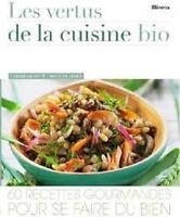 Les vertus de la cuisine bio - 60 Recettes gourmandes - Ulrike Skadow - Minerva