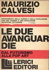 CALVESI Maurizio, Le due avanguardie. Dal futurismo alla pop art