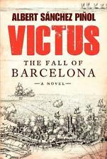 Victus : The Fall Of Barcelona-Albert Sanchez Pinol-Hrdcvr-1st  ed.-Brand New