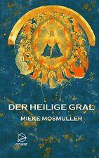DER HEILIGE GRAL - Mieke Mosmuller / Holland BUCH - NEU