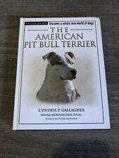 New listing The American Pit Bull Terrier (Terra-Nova) by Cynthia P. Gallagher