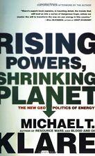 Rising Powers, Shrinking Planet: The New Geopoliti
