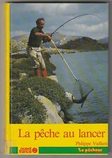 La pêche au lancer Philippe Vaillant