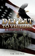 Defeat to Victory by T. M. Faunce (2015, Paperback)