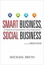 Que Biz-Tech: Smart Business, Social Business : A Playbook for Social Media...