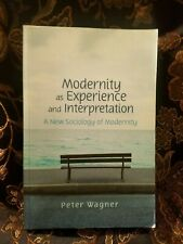 Modernity As Experience and Interpretation by Peter Wagner (2008, Paperback)