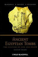 Ancient Egyptian Tombs : The Culture of Life and Death, Hardcover by Snape, S...