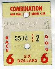 1951 Six Dollar Ticket for Greyhound Races at Mile High Kennel Club Colorado