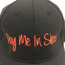 Pay Me In Shoes Baseball Hat Black Embroidered Adjustable New