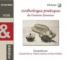 ANTHOLOGIE POETIQUE DE L'AMOUR AU FEMININ (CD DIGIPACK NEUF)