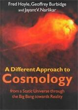 A Different Approach to Cosmology : From a Static Universe Through the Big...