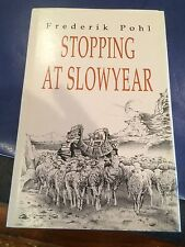 STOPPING AT SLOWYEAR by FREDRIK POHL F-Limited signed DJ HC NF