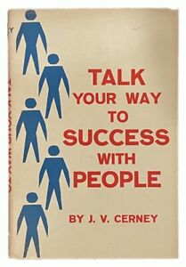 J. V. Cerney: Talk Your Way to Success with People