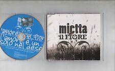 MIETTA raro CD single IL FIORE 1 TRACCIA 2006  PROMO made in ITALY