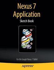 Nexus 7 Application Sketch Book : For the Google Nexus 7 Tablet by Dean...