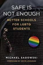 Safe Is Not Enough: Better Schools for LGBTQ Students (Paperback or Softback)