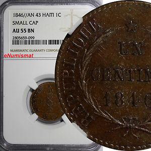 Haiti Copper 1846 // AN 43 1 Centime NGC AU55 BN Small Cap Variety KM# 24
