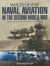 Naval Aviation in WWII: Photographs from Wartime Archives by P. Kaplan (2013)