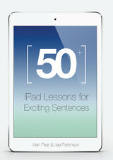 50+ iPad Lessons for Exciting Sentences by Alan Peat & Lee Parkinson