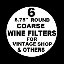 "6 WINE FILTER PADS COARSE 8.75"" ROUND FOR VINTAGE SHOP VINAMAT PLATE FILTERS USA"