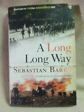 A Long Long Way by Sebastian Barry.Faber and Faber 1st edition (hardback 2005).