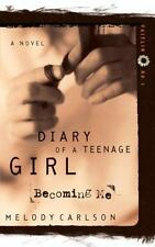 Diary of a Teenage Girl: Becoming Me Bk. 1 by Melody Carlson (2000, Paperback)