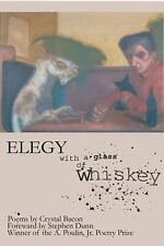ELEGY WITH A GLASS OF WHISKEY - NEW PAPERBACK BOOK