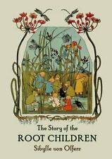 The Story of the Root Children  NOUVEAU Relie Livre  Sibylle von Olfers