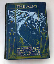 The Alps Described by Martin Conway painted by A D McCormick Hardback 1904