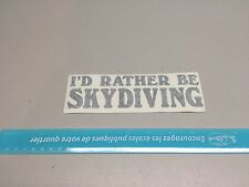 i'd rather be skydiving sticker, parachute vinyl decal