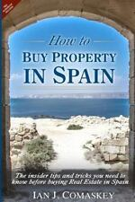 How to Buy Property in Spain : The Insider Tips and Tricks You Need to Know...