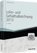 Lohn- und Gehaltsabrechnung 2013 -mit Arbeitshilfen online //2