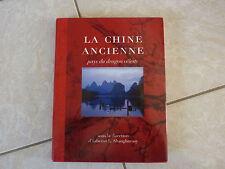 LA CHINE ANCIENNE Pays du Dragon Celeste par Edward L. SHAUGHNESSY