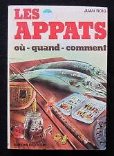 LES APPATS - J. ROIG - EO 1981 - PECHE MER RIVIERE CANNE POISSON VER MOUCHE